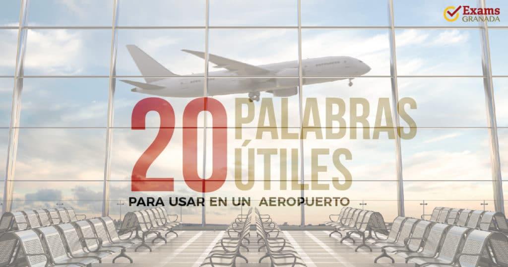 20 Palabras útiles En Inglés Para Usar En Un Aeropuerto